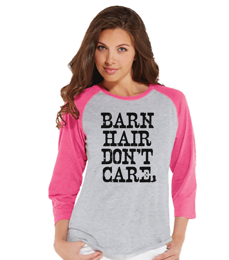 Funny Women's Shirt - Barn Hair Don't Care - Funny Shirt - Country T-shirt - Womens Pink Raglan - Funny Tshirts - Gift for Her Funny Tees