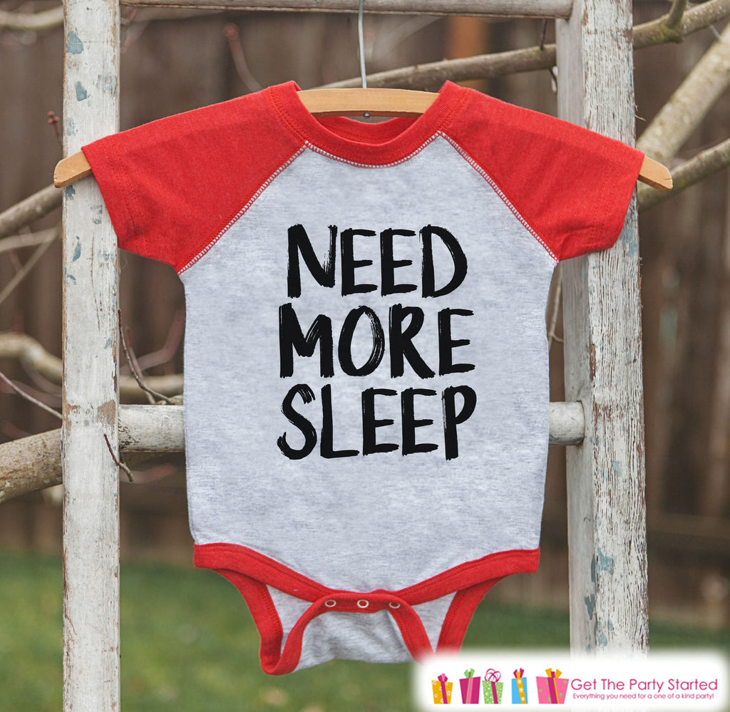 Funny Kids Shirt - Need More Sleep - Boy or Girl Onepiece or T-shirt - Funny Up All Night Shirt - Kids, Toddler, Youth Red Raglan Gift Idea