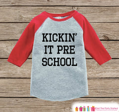 Preschool Shirt - Kickin It Preschool Shirt - Kids Back to School Outfit - Red Raglan Preschool Tshirt - Funny Kids Preschool Shirt