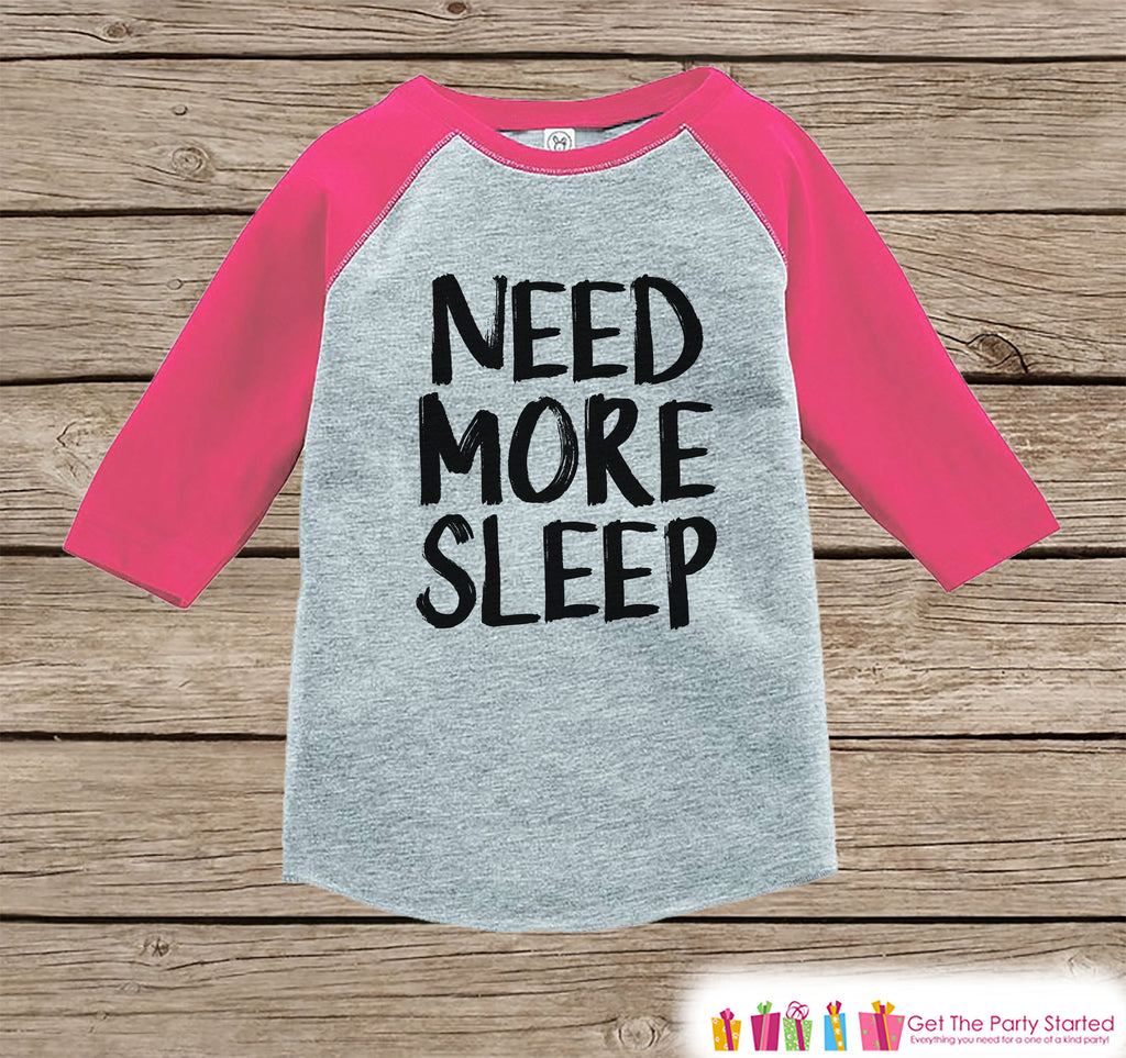 Funny Kids Shirt - Need More Sleep - Funny Girl Onepiece or T-shirt - Funny Up All Night Shirt - Kids, Toddler, Youth Pink Raglan Gift Idea