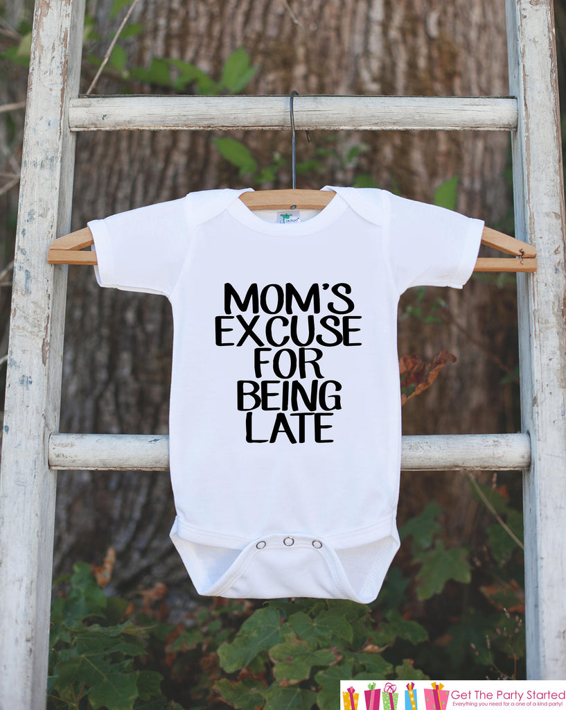 Funny Kids Shirts - Mom's Excuse - Running Late Onepiece or T-shirt - Boy or Girl Shirt - Great Gift Idea for Infant, Toddler