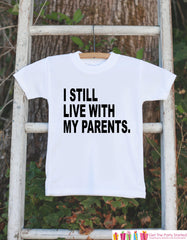 """I Still Live With My Parents"" Funny Kids White T-Shirt"