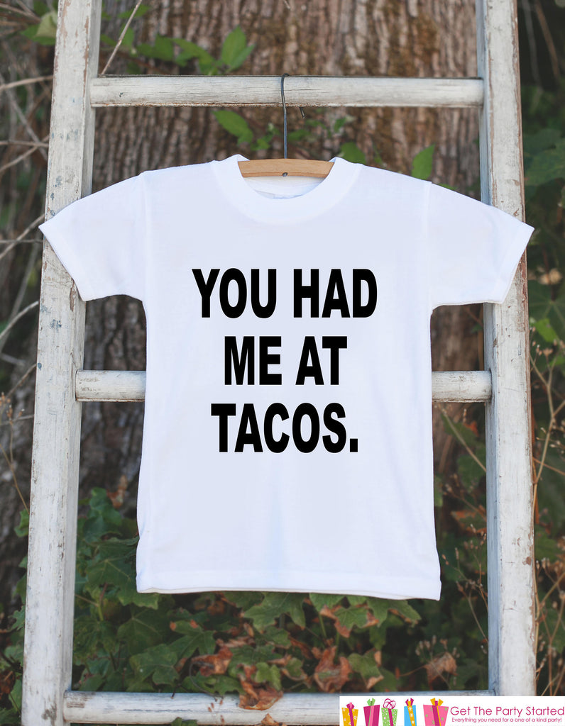 Funny Kids Shirts - You Had Me at Tacos - Funny Onepiece or T-shirt - Boy or Girl Shirt - Great Taco Gift Idea for Infant, Toddler, Youth