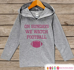 Kids Football Shirt - Sunday We Watch Football Hoodie - Pink Football Girls Novelty Shirt - Grey Pullover - Gift for Baby, Kids, Toddler