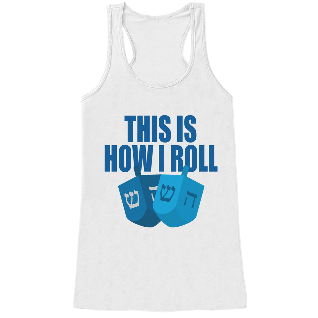 Funny Hanukkah Shirt - How I Roll Dreidel Shirt - Ladies Hanukkah White Tank Top - Happy Hanukkah Outfit - Hanukkah Gift - Family Shirts