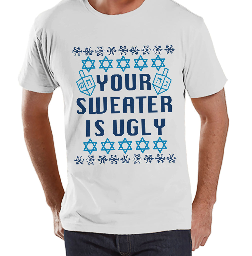 Ugly Hanukkah Sweater - Men's Funny Ugly Sweater White T-shirt - Funny Happy Hanukkah Outfit - Hanukkah Gift Idea - Your Sweater Is Ugly
