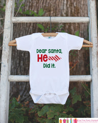 Kids Funny Christmas Shirt - Dear Santa, He Did It - Boy or Girl Christmas Onepiece or Shirt - Christmas Pajamas - Sibling Shirts - Right