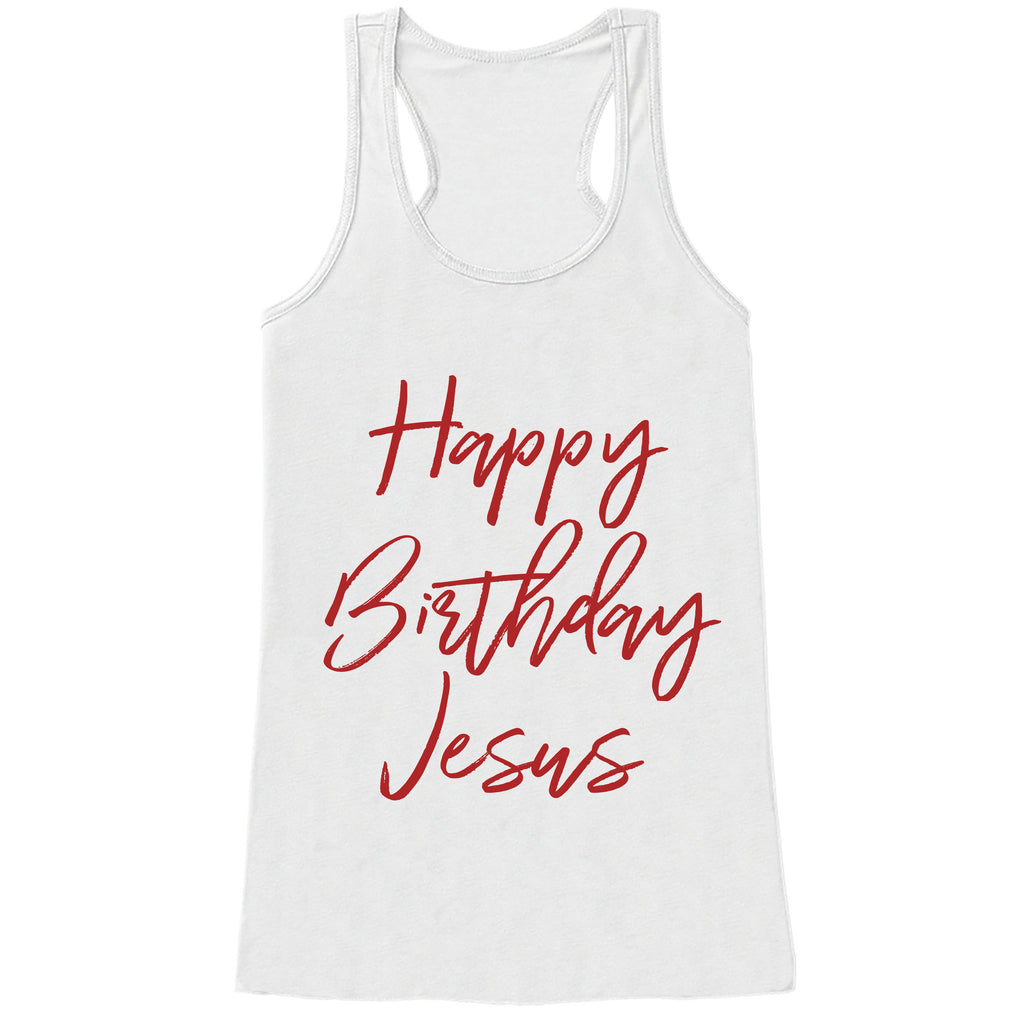 Women's Christmas Shirt - Happy Birthday Jesus - Religious Christmas Shirt - Women's Christmas Gift - White Tank Top - Christmas Gift Idea