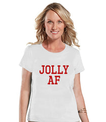 Women's Christmas Shirt - Jolly AF Shirt - Funny Christmas Spirit - Adult Humor Christmas Shirt - White T-shirt - Christmas Gift Idea