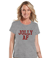 Women's Christmas Shirt - Jolly AF Shirt - Funny Christmas Spirit - Adult Humor Christmas Shirt - Grey T-shirt - Christmas Gift Idea