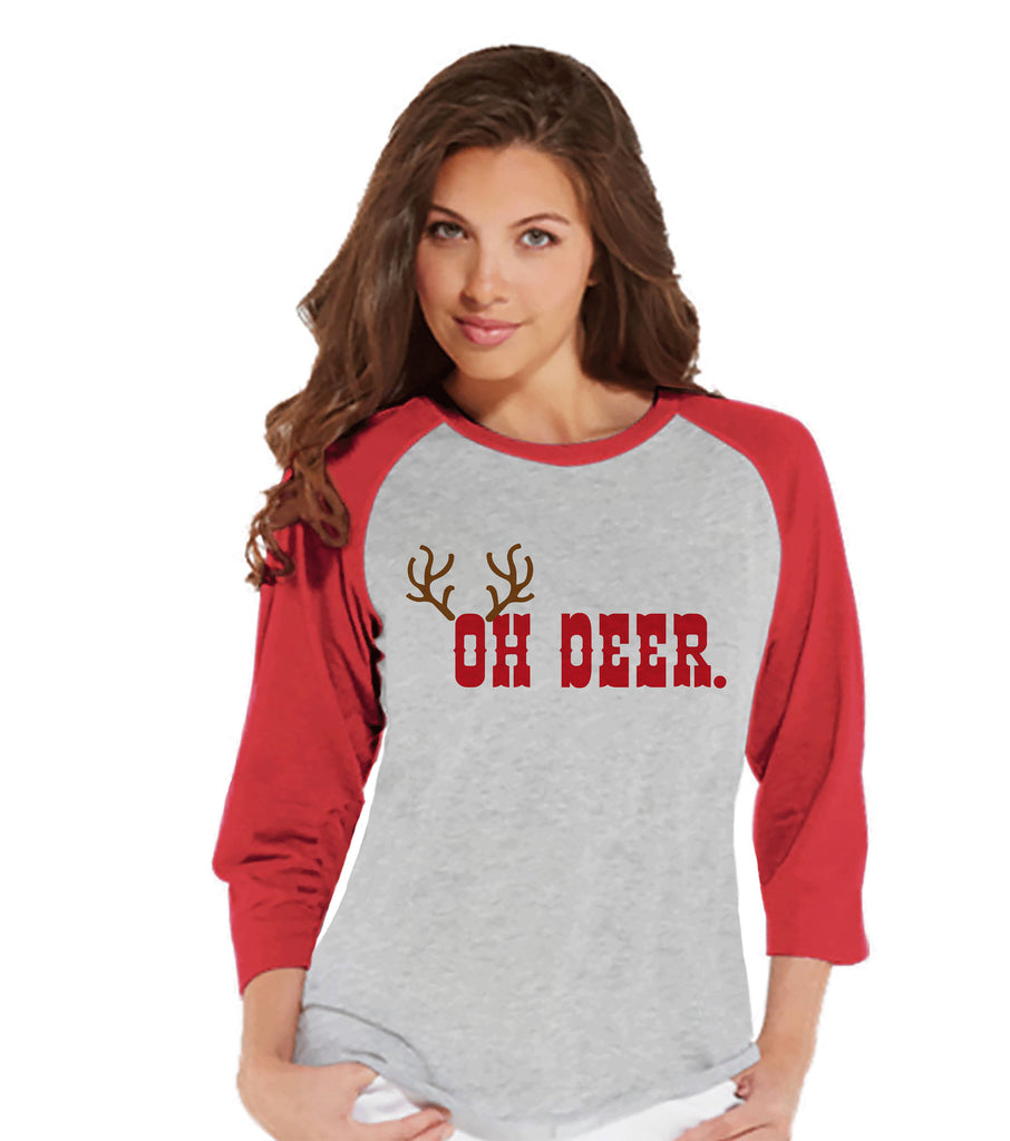 Womens Christmas Shirt - Funny Oh Deer Shirt - Humorous Christmas Present Idea - Family Christmas Pajamas - Red Raglan Tee - Christmas Gift