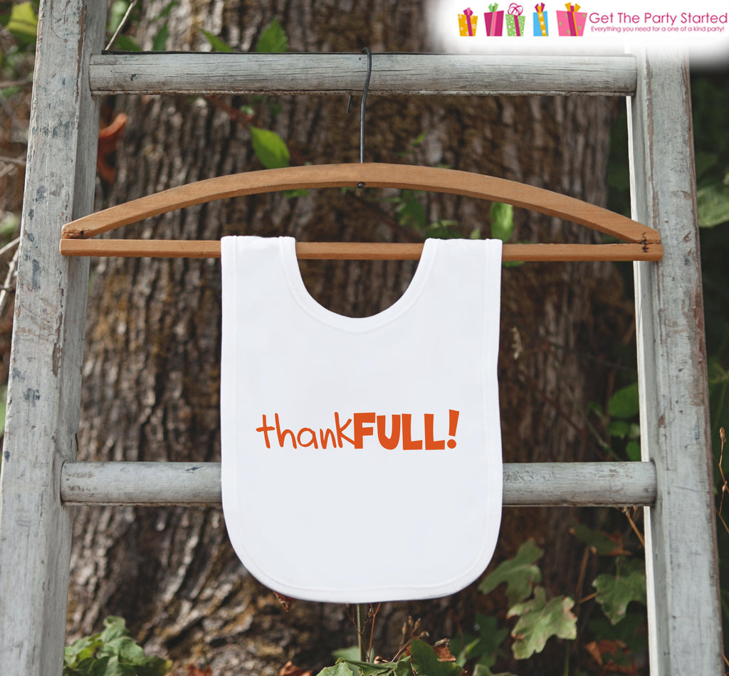 Thanksgiving Bib for Baby - Funny ThankFULL Bib - Infant, Newborn Thanksgiving Dinner Bib - Fall Autum Baby Bib for Baby Boy or Baby Girl