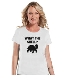 Funny Women's Shirt - What The Shell? - Funny Shirt - Turtle T-shirt - Womens White T-shirt - Funny Tshirts - Gift for Her Funny Tees