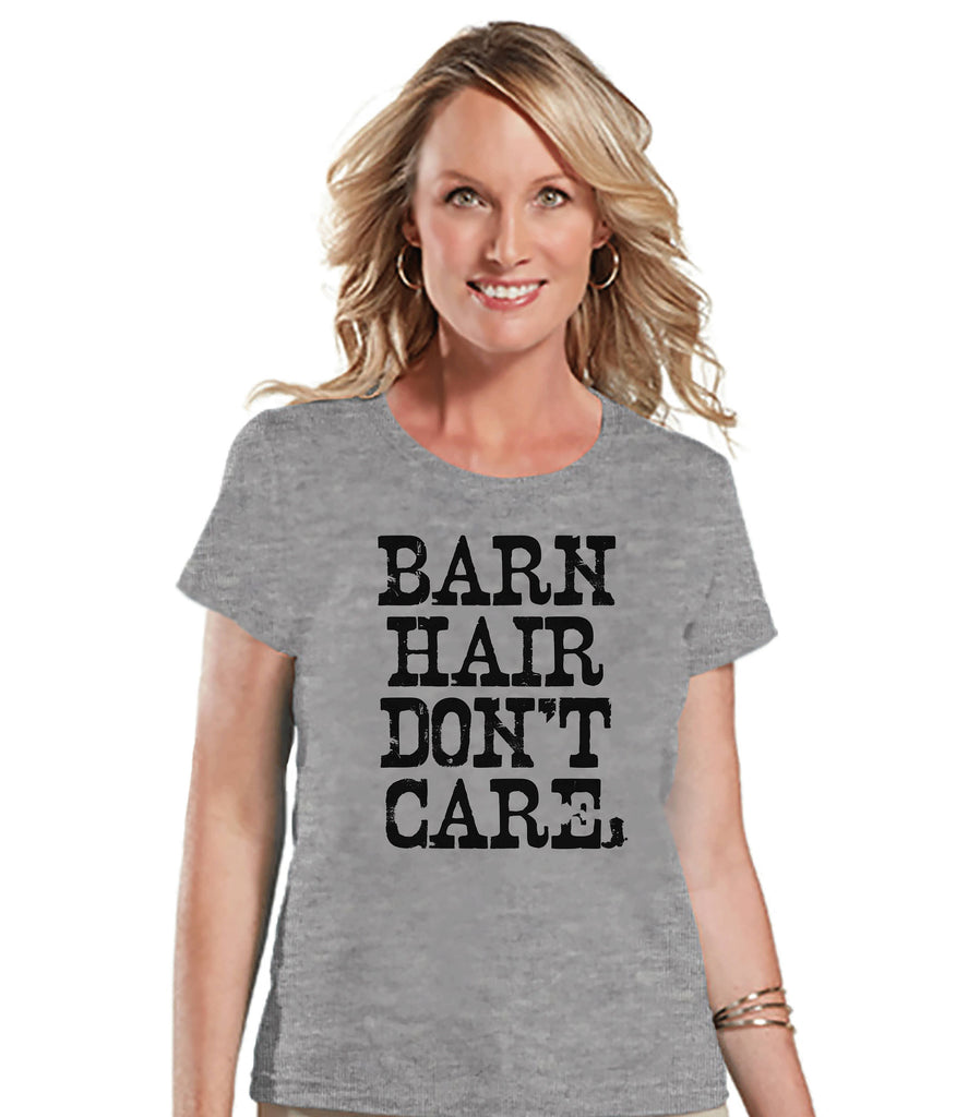 Funny Women's Shirt - Barn Hair Don't Care - Funny Shirt - Country T-shirt - Womens Grey T-shirt - Funny Tshirts - Gift for Her Funny Tees