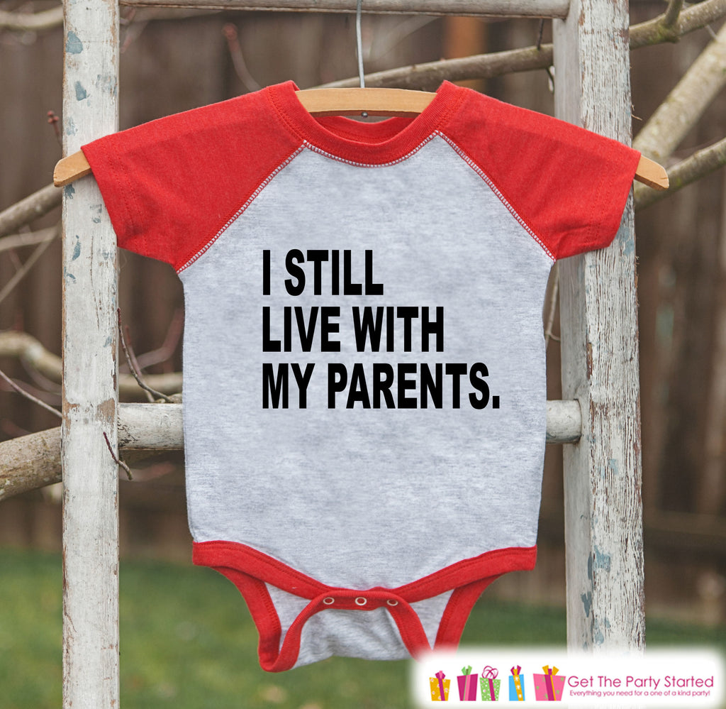 Funny Kids Shirt - I Still Live With My Parents - Funny Onepiece or T-shirt - Humorous Kids Shirt - Boys or Girls Red Raglan - Gift Idea
