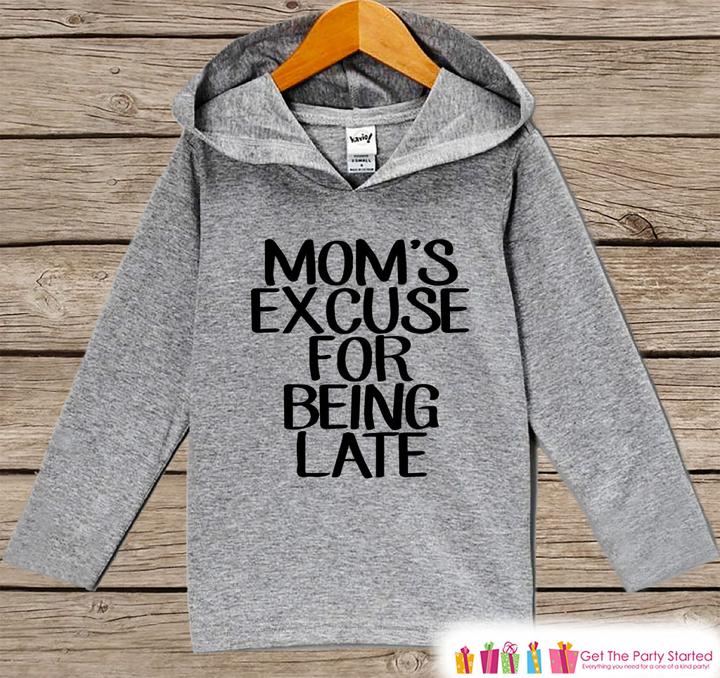Funny Kids Shirt - Mom's Excuse Hoodie - Boys or Girls Shirt - Grey Pullover - New Mom Gift Idea for Baby, Infant, Kids, Toddler