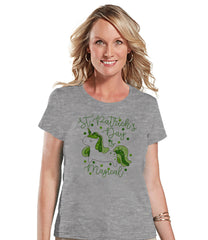 Women's Unicorn Shirt - St Patrick's Day Is Magical - Irish Unicorn T-shirt - Womens Grey T-shirt - Green Lucky Unicorn - Gift for Her