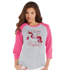 Women's Unicorn Shirt - Love is Magical - Happy Valentine's Day Shirt - Unicorn T-shirt - Womens Pink Raglan - Love Unicorn - Gift for Her