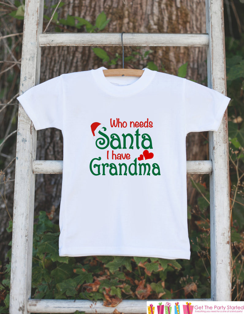 Funny Christmas Outfit - Humerous Onepiece - Novelty Christmas Outfit - Who Needs Santa I Have Grandma - Christmas Gift - Holiday Outfit - 7 ate 9 Apparel