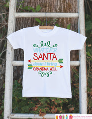 Novelty Christmas Outfit - What Santa Doesn't Bring Grandma Will - Christmas Shirt for Baby Boy or Girl - Funny Humorous Christmas Onepiece - 7 ate 9 Apparel