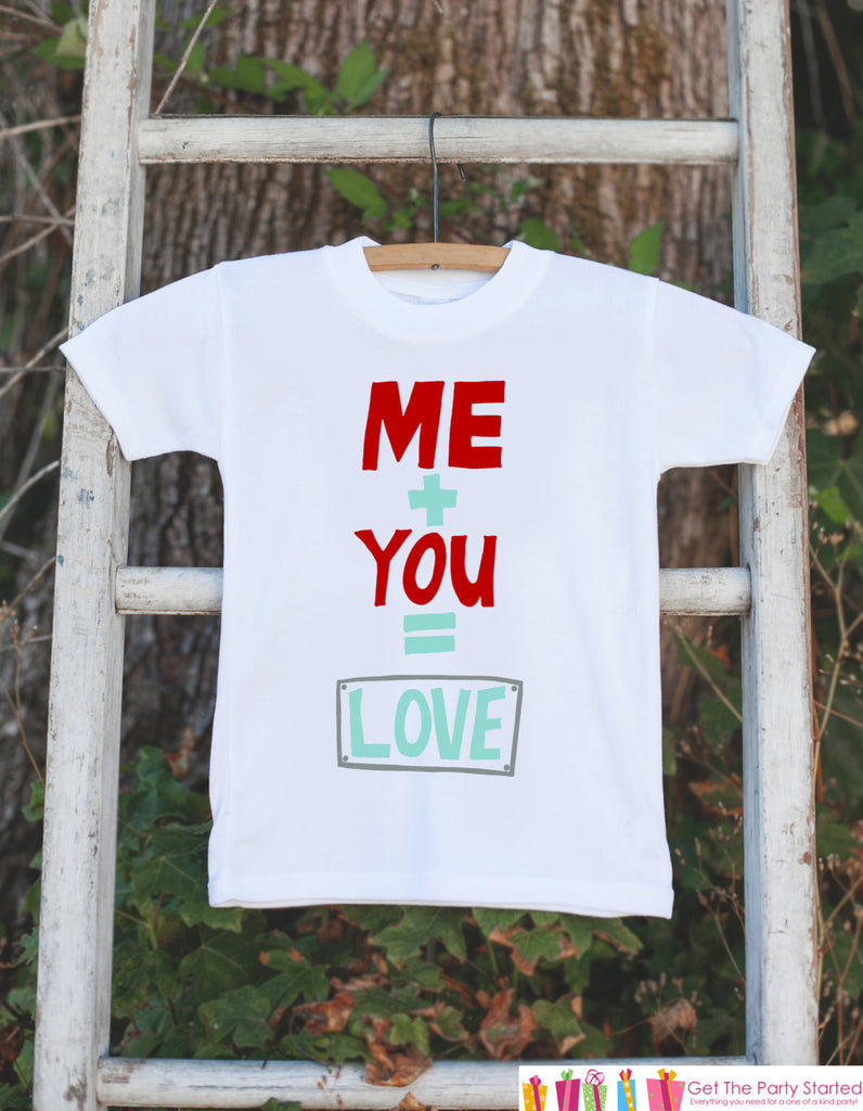 Kids Valentines Day Shirt - Me + You = Love Valentine Outfit - Novelty Valentine Onepiece for Girls or Boys - Kids Valentine Outfit Shirt - 7 ate 9 Apparel