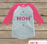 Baby Girl's Mother's Day Outfit - Pink Raglan Shirt - Best Mom Ever Mother's Day Onepiece or Tshirt - Novelty Kids Raglan Tee - Baby Girls - 7 ate 9 Apparel