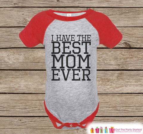 Childrens Mother's Day Outfit - Red Raglan Shirt - I Have The Best Mom Ever Onepiece or Tshirt - Happy Mothers Day - Sporty Kids Raglan Tee - 7 ate 9 Apparel