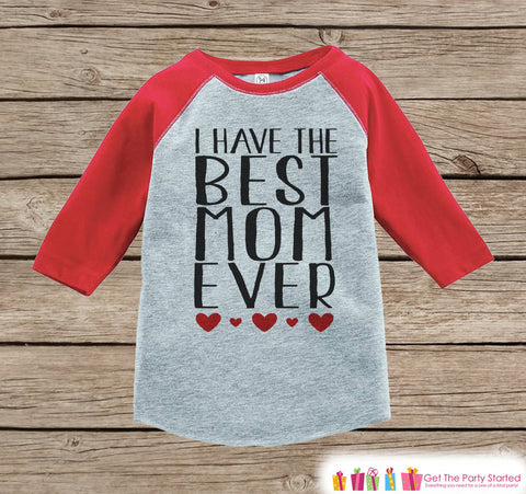 Childrens Mother's Day Outfit - Red Raglan Shirt - I Have The Best Mom Ever Onepiece or Tshirt - Happy Mothers Day Kids Raglan Tee - 7 ate 9 Apparel
