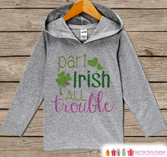 Girls St Patricks Day Outfit - Part Irish All Trouble Hoodie Pullover - Funny Childrens Outfit - Novelty Humorous Grey Green Toddler Hoodie - 7 ate 9 Apparel