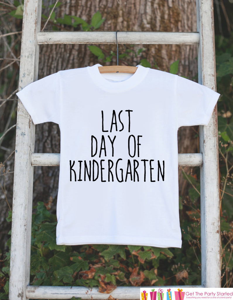 Last Day of Kindergarten Shirt - Kindergarten Graduate - Kindergarten Graduation Outfit - Kids Last Day of School Tshirt for Boys or Girls
