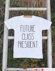 Funny Kids School Shirt - Future Class President Outfit - Hipster Kids School Tshirt - Boys or Girls School Outfit - Back to School Shirt