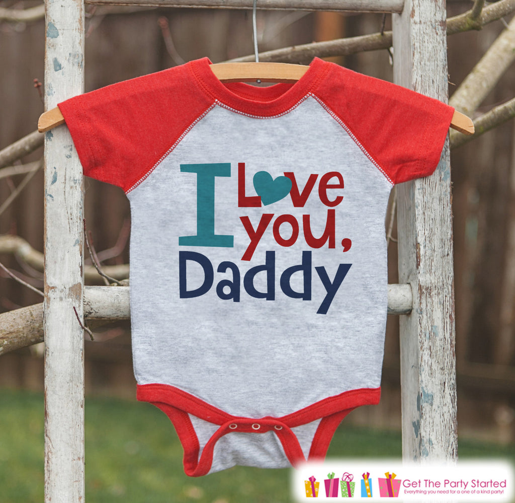 Kids Father's Day Outfit - Red Raglan Shirt - I Love You Daddy Outfit - Happy Fathers Day Gift Idea Onepiece or Tshirt for Boys or Girls