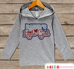 Girls Father's Day Hoodie - Grey Kids Hoodie - Daddy's Little Girl - Toddler Happy Fathers Day Outfit - Novelty Girls Fathers Day Gift Idea