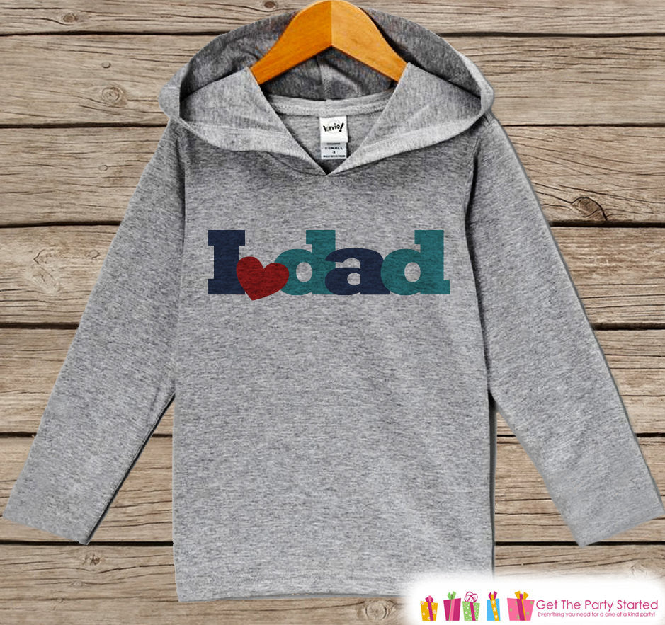 Boys Father's Day Hoodie - Grey Kids Hoodie - I Love Dad - Toddler Happy  Fathers Day Outfit - Novelty Kids Fathers Day Gift Idea - Boy, Girl