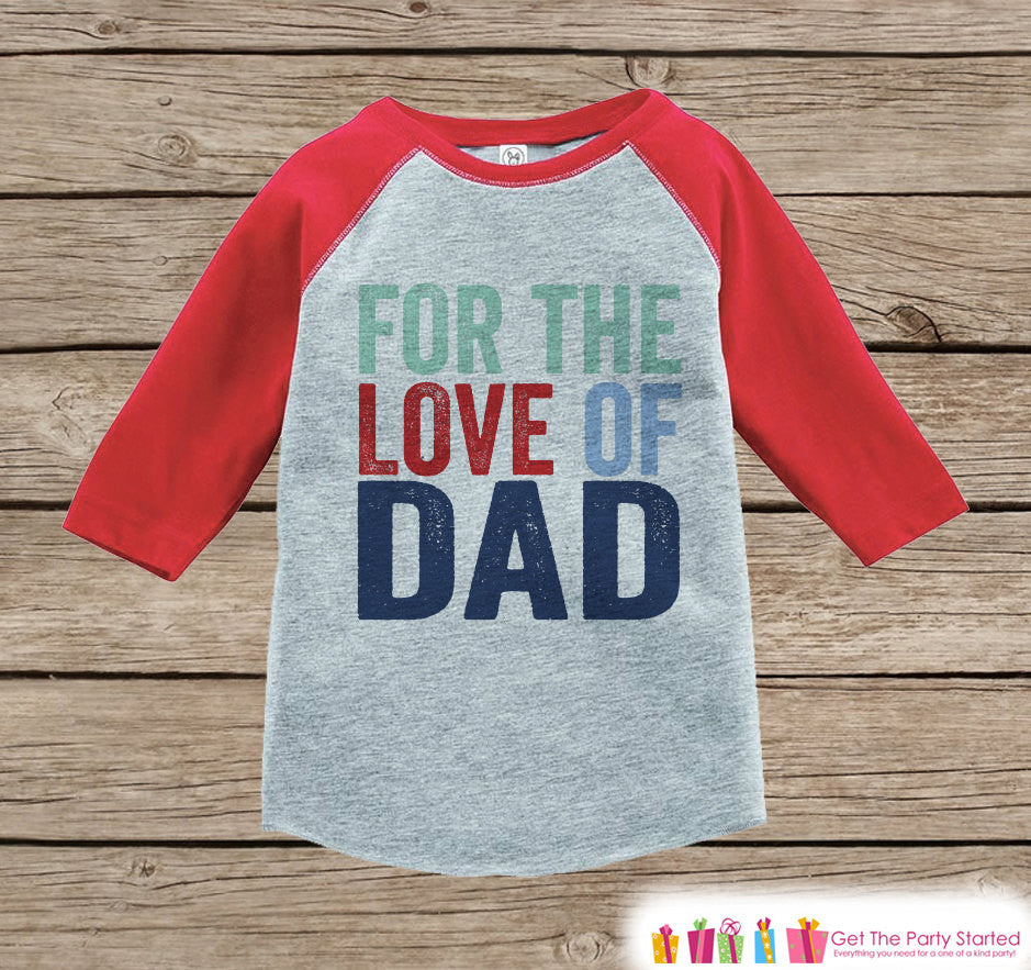 Kids Father's Day Outfit - Red Raglan Shirt - For The Love Of Dad Outfit - Happy Fathers Day Gift Idea Onepiece or Tshirt for Boys or Girls - 7 ate 9 Apparel