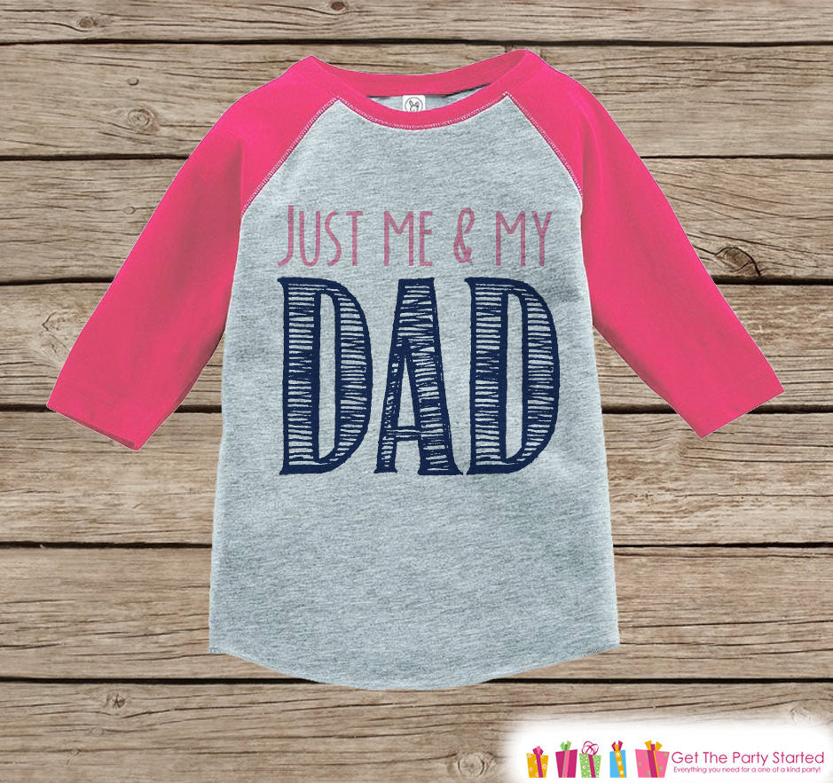 Girls Father's Day Outfit - Pink Raglan Shirt - Just Me and My Dad - Happy Fathers Day Gift, Baby Girls Onepiece or Tshirt - Toddler, Infant - 7 ate 9 Apparel