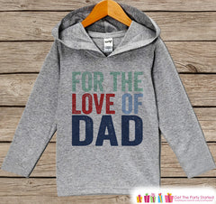 Boys Father's Day Hoodie - Grey Kids Hoodie - For The Love of Dad - Toddler Happy Fathers Day Outfit - Novelty Kids Fathers Day Gift Idea - 7 ate 9 Apparel