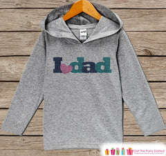 Girls Father's Day Hoodie - Grey Kids Hoodie - I Love Dad - Toddler Girls Happy Fathers Day Outfit - Novelty Kids Fathers Day Gift Idea - 7 ate 9 Apparel