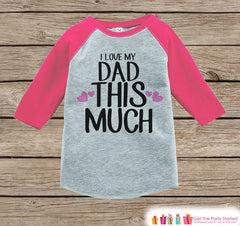 Girls Father's Day Outfit - Pink Raglan Shirt - I Love My Dad - Happy Father's Day Onepiece or Tshirt - Childrens Raglan Tee - Toddler Girls