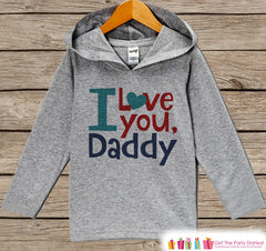 Kids Father's Day Hoodie - Grey Kids Hoodie - I Love You Daddy - Toddler Happy Fathers Day Outfit - Novelty Boys Fathers Day Gift Idea - 7 ate 9 Apparel