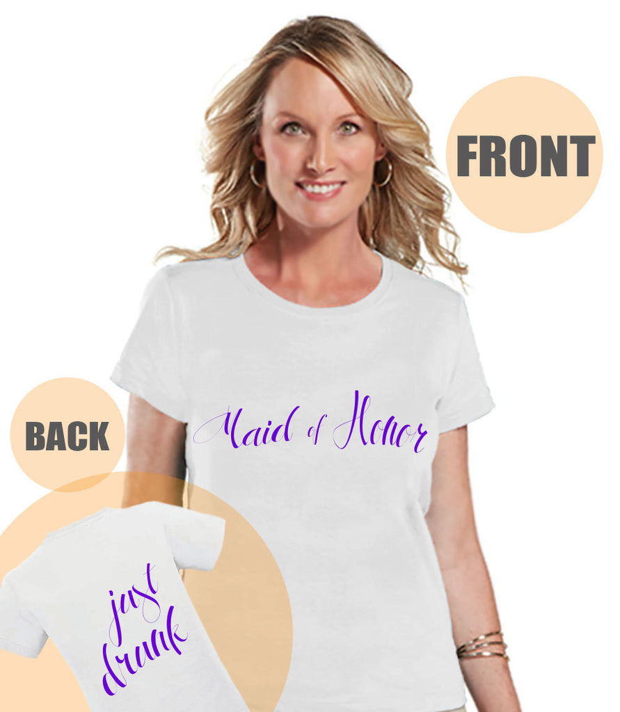 Just Drunk Shirt - Maid of Honor Shirt - Purple Wedding T-shirt - Bachelorette Top - Custom Women's Shirt - Bridal Party Outfit - 7 ate 9 Apparel
