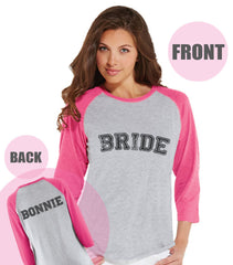 Bride Baseball Shirts - Personalized Shirt - Wedding T-shirt - Bride To Be Pink Raglan Tee - Bachelorette Top - Bridal Party - Final Fling - 7 ate 9 Apparel