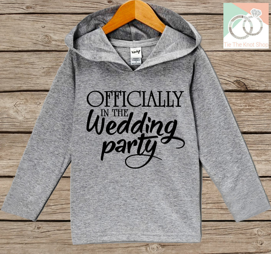 Kids Wedding Hoodie - Officially in the Wedding Party Outfit - Grey Toddler Hoodie - Kids Hoodie - Kids Wedding Outfit - Hoodie Pullover Top - 7 ate 9 Apparel
