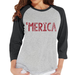 Women's 4th of July Shirt - 'Merica Shirt - Grey Raglan Shirt - Women's Baseball Tee - Funny Fourth of July Shirt - American Pride Shirt