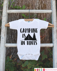 Kid's Camping In Tents Outfit - White Shirt or Onepiece - Camping T-Shirt - Camp T Shirt for Baby, Toddler, or Youth - Adventure Clothing