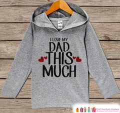 Kids Father's Day Hoodie - Grey Kids Hoodie - I Love My Dad - Toddler Happy Fathers Day Outfit - Novelty Fathers Day Gift Idea - Boy or Girl - 7 ate 9 Apparel