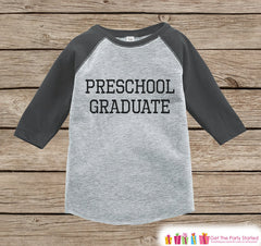 Boys Preschool Graduation - Kids Preschool Graduate Outfit - Preschool Shirt - Grey Raglan - Last Day of School Outfit - Girls or Boys
