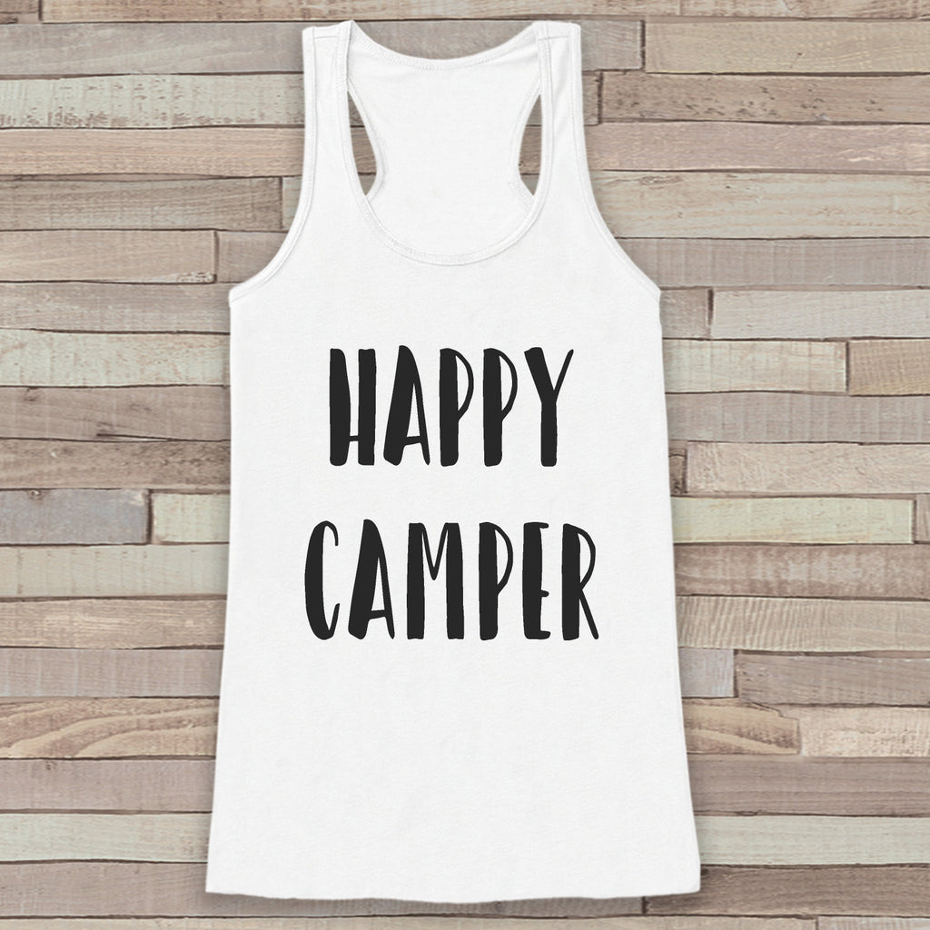Happy Camper - White Camping Top - Adventure Tank Top - Campfire Tank Top - Womens Shirt - Outdoors Outfit - Hiking Shirt - 7 ate 9 Apparel