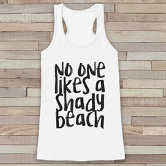 No One Likes a Shady Beach tshirt front