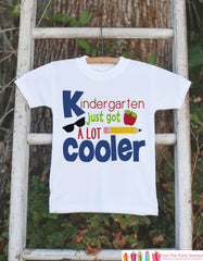 Back To School Shirt - Boys Kindergarten Outfit - Kindergarten Just Got Cooler - Kids Back to School Shirt - Boys My First Day of School
